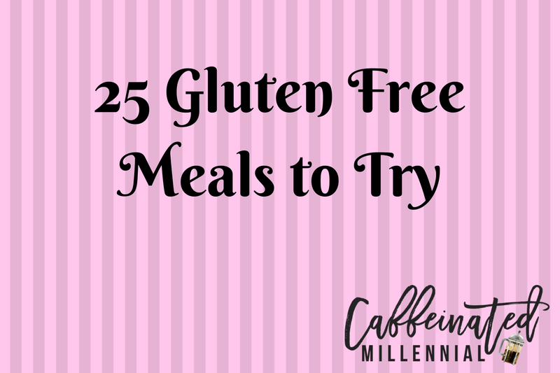 25 Gluten-Free Meals to Try