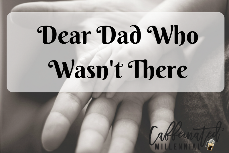 Dear Dad Who Wasn't There