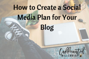 How to Create a Social Media Plan for Your Blog