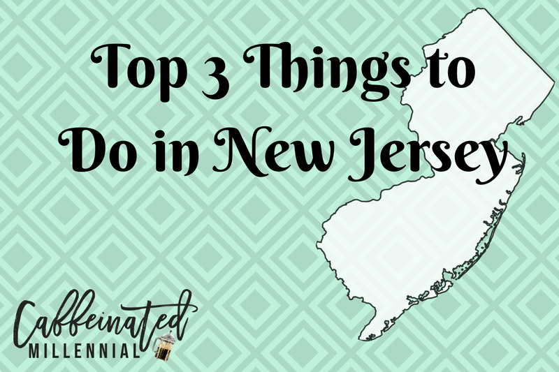 Top 3 Things to Do in New Jersey