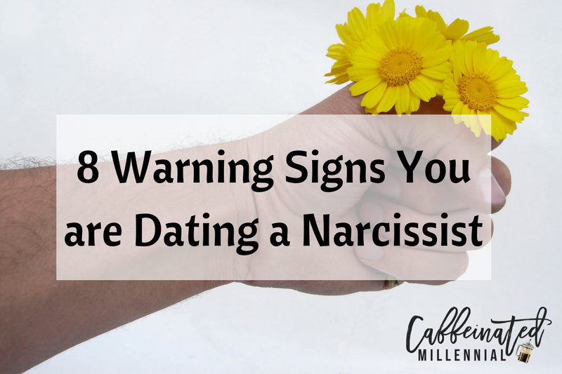 8 Warning Signs You are Dating a Narcissist