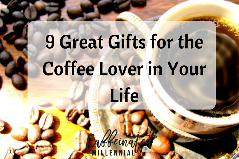 9 Great Gifts for the Coffee Lover in Your Life