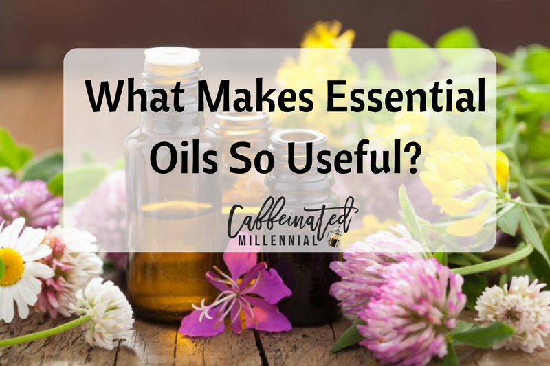 What Makes Essential Oils So Useful?