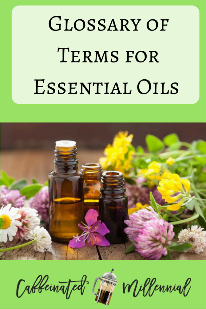 Glossary of Terms for Essential Oils