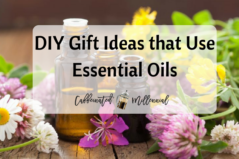 DIY Gift Ideas that Use Essential Oils