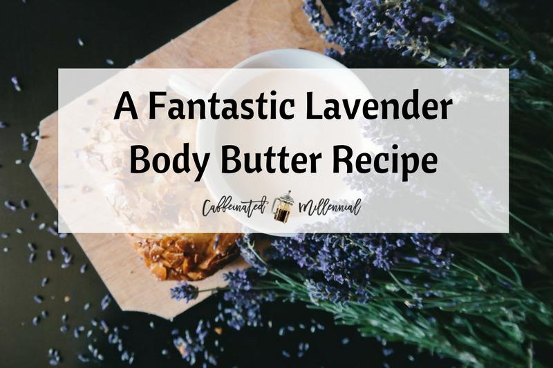 A Fantastic Lavender Body Butter Recipe