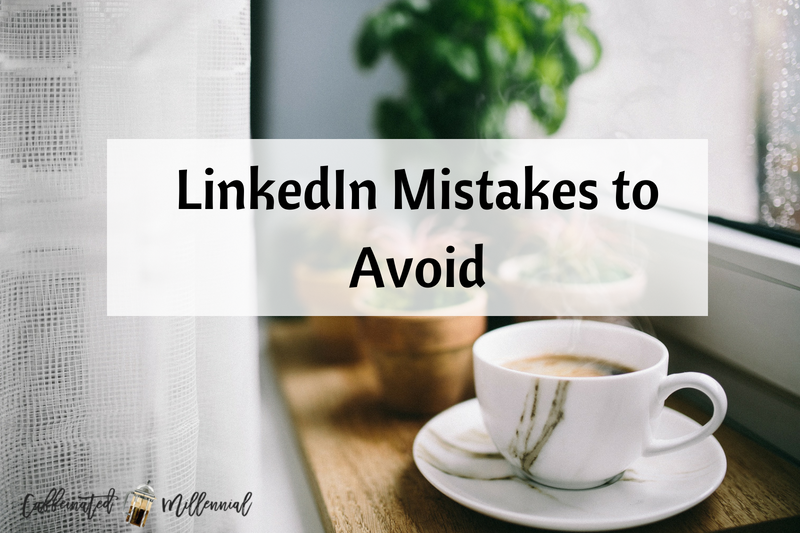 LinkedIn Mistakes to Avoid