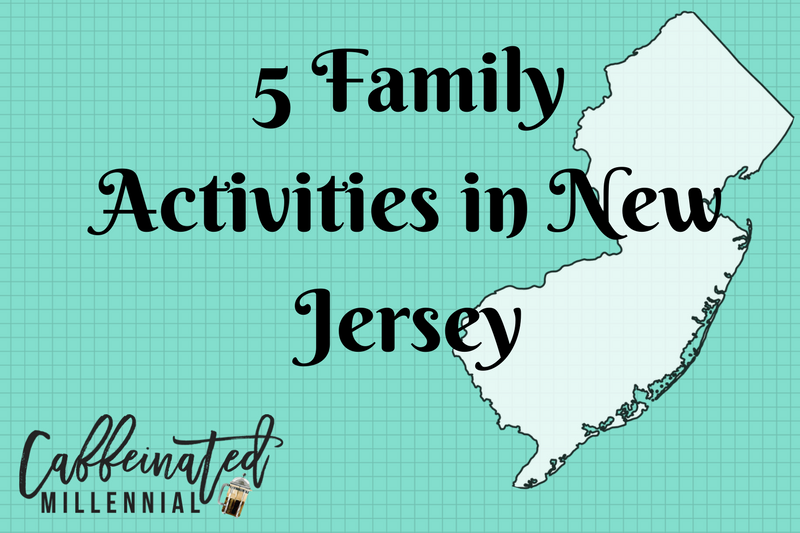 5 Family Activities in New Jersey