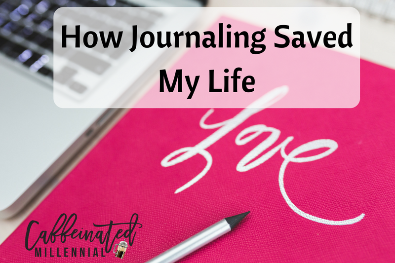 How Journaling Saved My Life