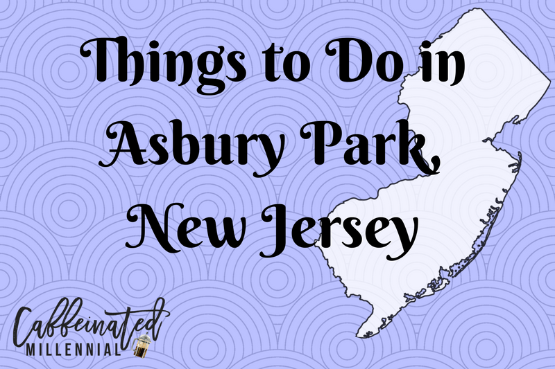 Things to Do in Asbury Park, New Jersey