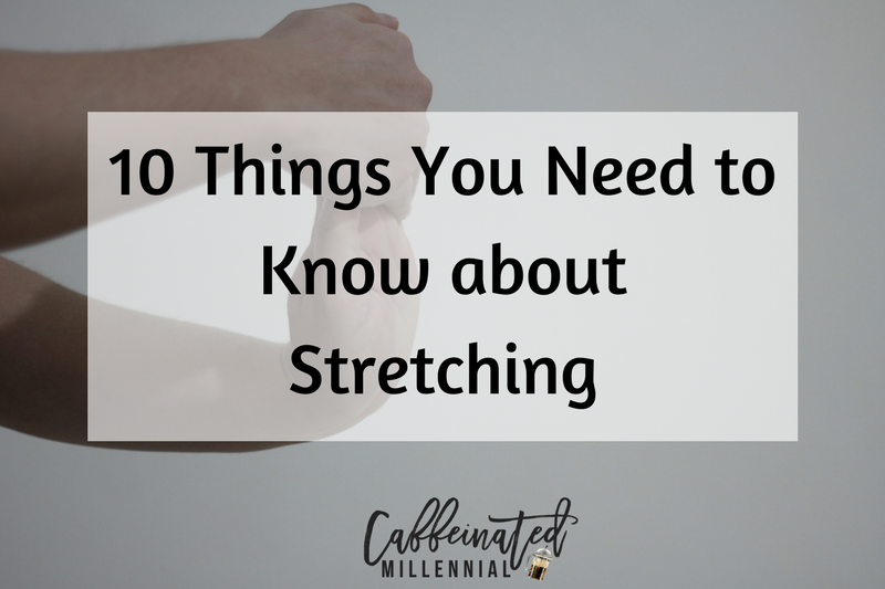 10 Things You Need to Know about Stretching