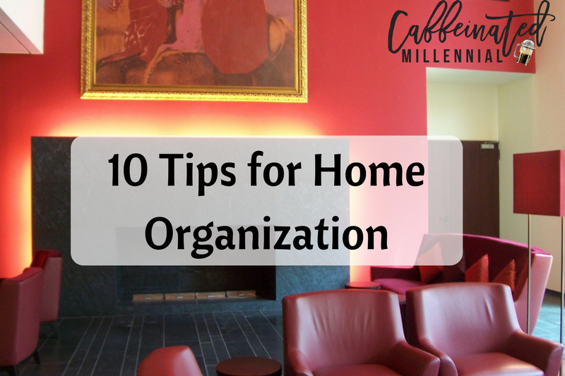 10 Tips for Home Organization