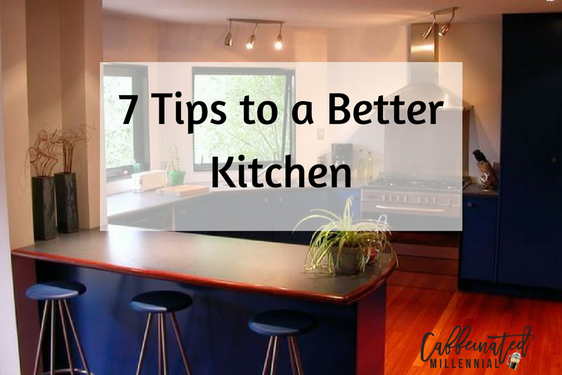 7 Tips to a Better Kitchen