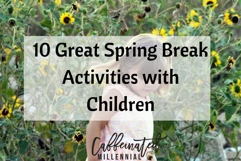 10 Great Spring Break Activities with Children