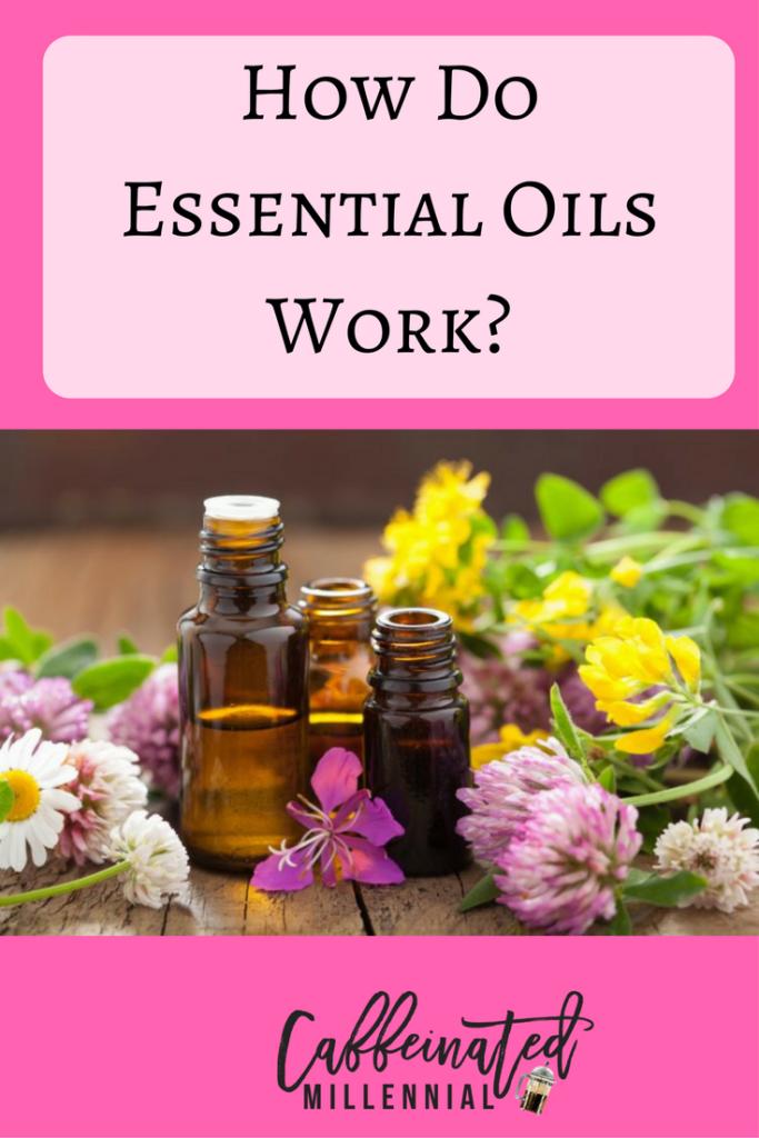 How Do Essential Oils Work?