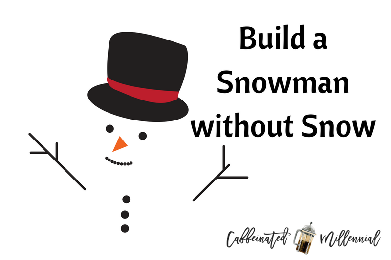 Build a Snowman without Snow