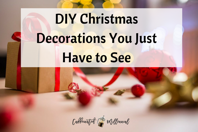 DIY Christmas Decorations You Just Have to See