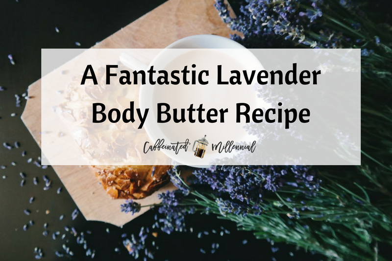 A Fantastic Lavender Body Butter Recipe