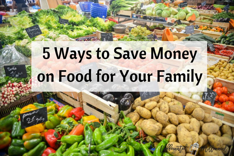 5 Ways to Save Money on Food for Your Family